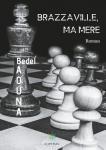 """Littérature. """"Brazzaville, ma mère"""", un bon 1er roman et une saga africaine attachante"""