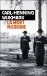 Roman : « La mort moderne » de Carl-Henning Wijkmark !